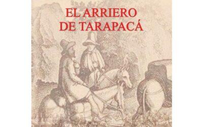 """""""El arriero de Tarapacá"""": Entresijos históricos de la Guerra con Chile"""