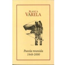 POESIA REUNIDA 1949 – 2000, Blanca Varela